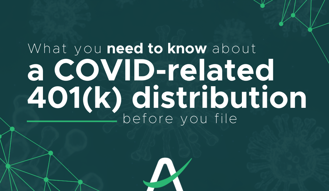 What you need to know about a COVID-related 401(k) distribution before you file